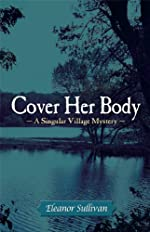 Cover Her Body, A Singular Village Mystery