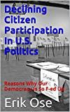 Declining Citizen Participation In U.S. Politics: Reasons Why Our Democracy Is So F-ed Up
