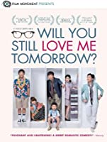 Will You Still Love Me Tomorrow? (English Subtitled) [HD]