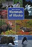 img - for Recent Mammals of Alaska book / textbook / text book