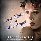 Last Night at the Blue Angel: A Novel | [Rebecca Rotert]