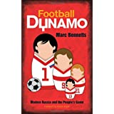 Football Dynamo: Modern Russia and the People's Gameby Marc Bennetts