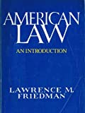 American Law (0393952517) by Friedman, Lawrence M.