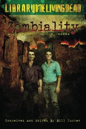 Zombiality: A Queer Bent on Zombie Fiction
