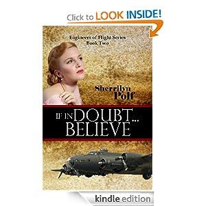If in Doubt...Believe (Engineers of Flight Series)