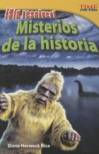 Sin resolver! Misterios de la historia (Unsolved! History's Mysteries) (Time for Kids Nonfiction Readers: Level 4.3) (Spanish Edition)