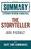Save Time Summaries The Storyteller -- Jodi Picoult -- Literary Review & Summary