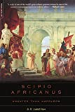 img - for Scipio Africanus: Greater Than Napoleon book / textbook / text book