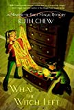 What the Witch Left (A Stepping Stone Book(TM)) (0449815714) by Chew, Ruth