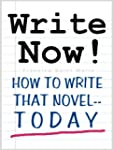 WRITE NOW! How To Write That Novel--T...