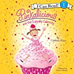 Pinkalicious and the Cupcake Calamity | Victoria Kann