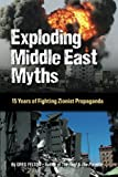Exploding Middle East Myths: 15 Years of Fighting Zionist Propaganda