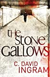 C. David Ingram The Stone Gallows