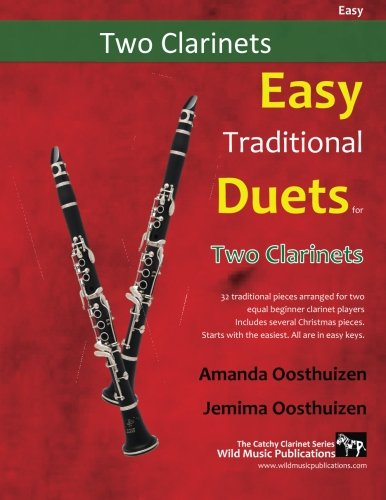 Easy Traditional Duets for Two Clarinets: 28 traditional melodies from around the world arranged especially for two equal beginner clarinet players. ... are below the break. All are in easy keys.