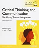 img - for Critical Thinking and Communication: The Use of Reason in Argument, Global Edition by Edward S. Inch (2014-06-12) book / textbook / text book