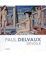 Paul Delvaux dévoilé