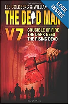 The Dead Man Vol 7: Crucible of Fire, The Dark Need, The Rising Dead by Mel Odom, Stant Litore, Stella Green and Lee Goldberg