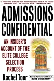Admissions Confidential: An Insider's Account of the Elite College Selection Process
