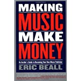 Making Music Make Money: An Insider's Guide to Becoming Your Own Music Publisher (Berklee Press) ~ Susan Gedutis Lindsay