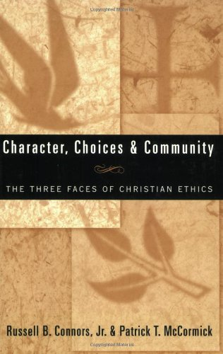 Character, Choices & Community: The Three Faces of...