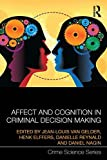 img - for Affect and Cognition in Criminal Decision Making book / textbook / text book