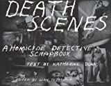 img - for Death Scenes: A Homicide Detective's Scrapbook by Sean Tejaratchi (2000-04-01) book / textbook / text book