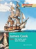 Abenteuer & Wissen. James Cook - Die Suche nach dem Paradies