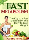 Fast Metabolism: The Key to a Fast Metabolism and How to Lose Weight