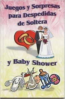 Juegos y Sorpresas para Despedidas de Soltera y Baby Shower (Spanish