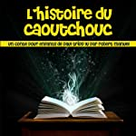 Histoire du caoutchouc - conte pour enfants | Paul Tripp