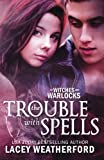 The Trouble With Spells: Of Witches and Warlocks