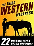 The Third Western Megapack: 22 Classic Tales of the Old West