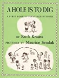 A Hole Is to Dig (006443205X) by Ruth Krauss