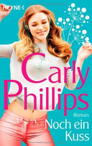 Noch ein Kuss: Roman das Buch von Carly Phillips - Preise vergleichen & online bestellen