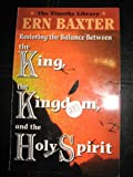 The King, the Kingdom and the Holy Spirit (Timothy Library)