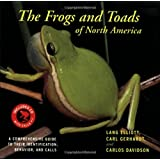 The Frogs and Toads of North America: A Comprehensive Guide to Their Identification, Behavior, and Calls ~ Lang Elliott