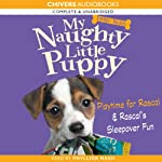 My Naughty Little Puppy: Playtime for Rascal & Rascal's Sleepover Fun | Holly Webb