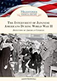 img - for The Internment of Japanese Americans During World War II: Detention of American Citizens (Milestones in American History) book / textbook / text book