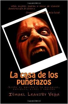el maltrato de animales, ancianos, niños y parejas (Spanish Edition