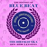 The History of Blue Beat: The Birth of Ska (BB76 - BB100 A & B Sides)