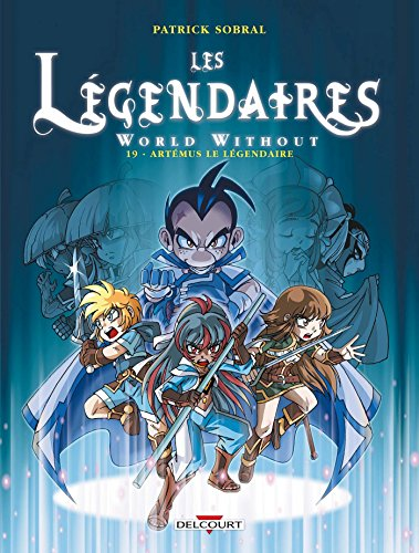 Les Légendaires (19) : Artémus le légendaire : World Without