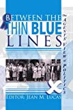 Between the Thin Blue Lines: The Agents' View of Politics
