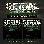 Serial Killers: 2-in-1 Box Set: Books 1 and 2   Jeff Kramer