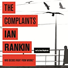 The Complaints (       UNABRIDGED) by Ian Rankin Narrated by James Macpherson