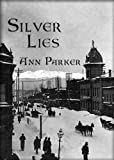 Silver Lies: A Silver Rush Mystery #1 (Silver Rush Mysteries)