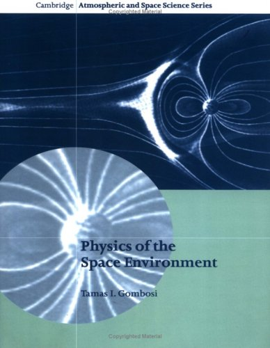 Physics of the Space Environment (Cambridge Atmospheric...