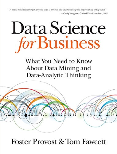 Data Science for Business: What You Need to Know about Data Mining and Data-Analytic Thinking (Business Data Modeling compare prices)