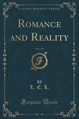 Romance and Reality, Vol. 3 of 3 (Classic Reprint)