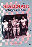 img - for Stalemate: Refugees in Asia book / textbook / text book