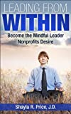Leading from Within: Become the Mindful Leader Nonprofits Desire
